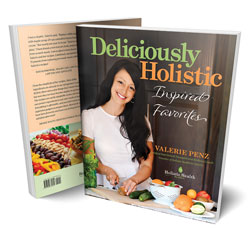 Deliciously Holistic cookbook by Valerie Penz